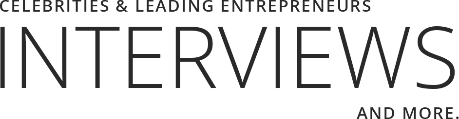 Celebrities & Leading Entrepreneurs Interviews and more